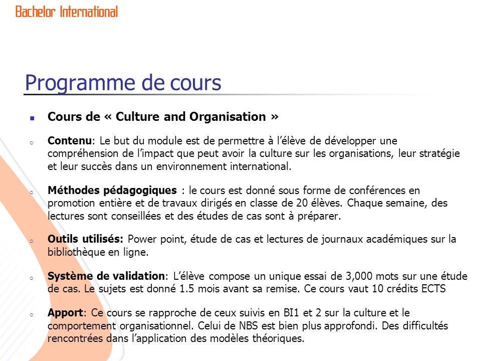 Programme de cours Cours de « Culture and Organisation » o Contenu: Le but du module est de permettre à lélève de développer une compréhension de limp
