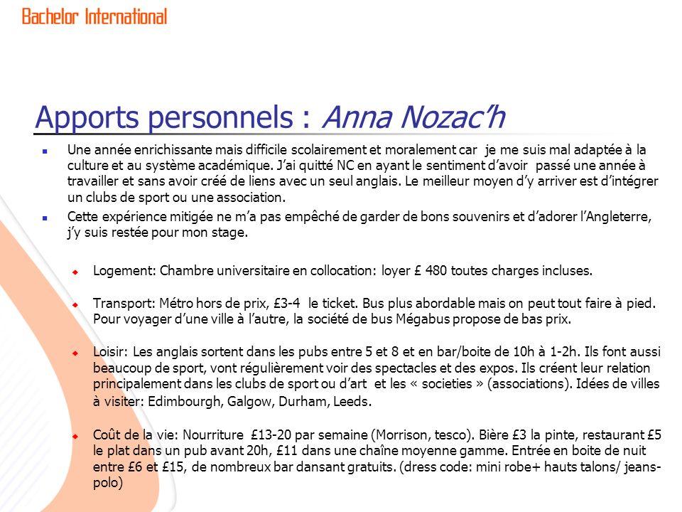 Apports personnels : Anna Nozach Une année enrichissante mais difficile scolairement et moralement car je me suis mal adaptée à la culture et au systè