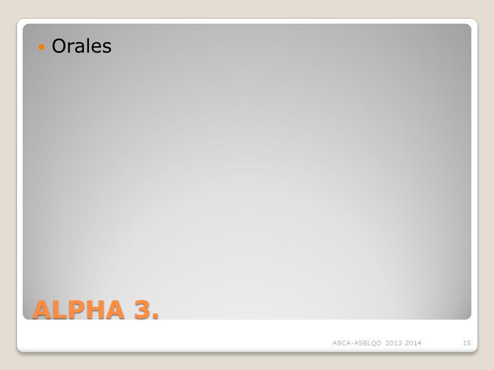 ALPHA 3. Orales ASCA-ASELQO 2013 201415