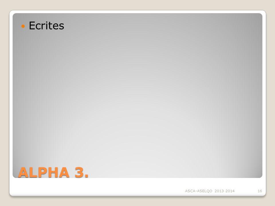 ALPHA 3. Ecrites ASCA-ASELQO 2013 201416