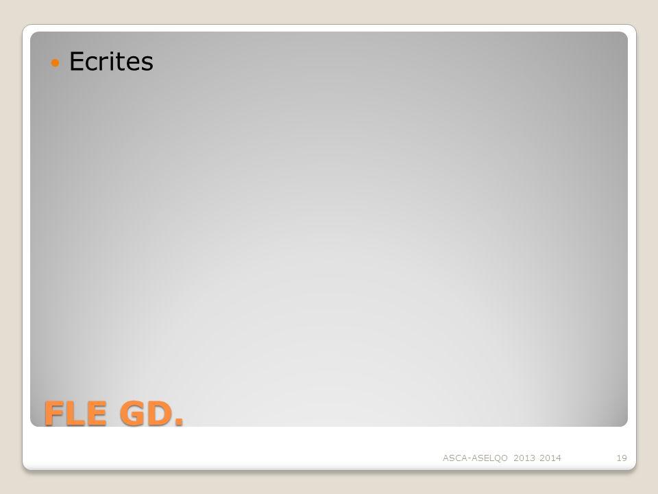 FLE GD. Ecrites ASCA-ASELQO 2013 201419