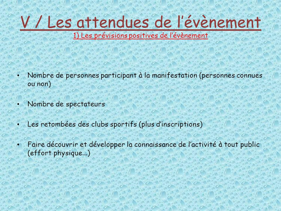 V / Les attendues de lévènement 1) Les prévisions positives de lévènement Nombre de personnes participant à la manifestation (personnes connues ou non