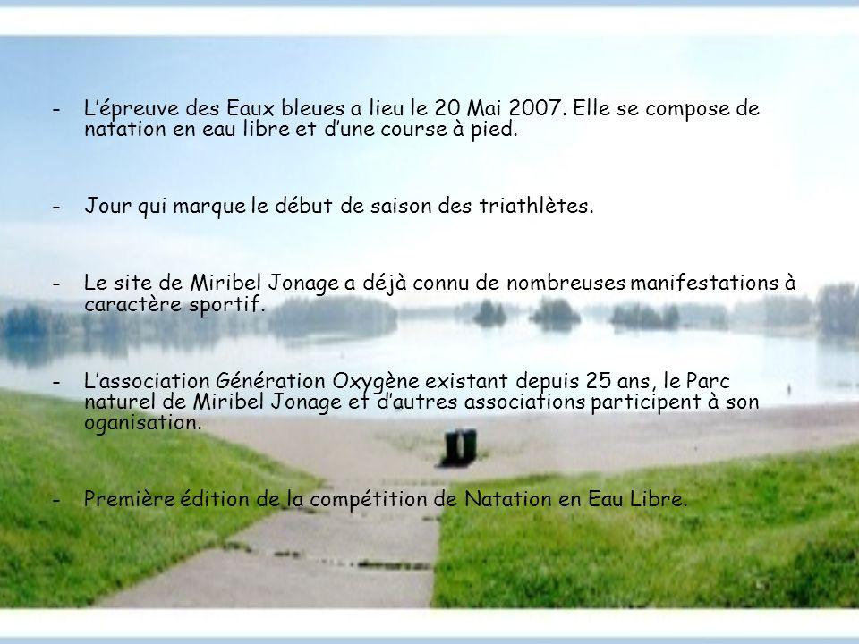 -Lépreuve des Eaux bleues a lieu le 20 Mai 2007. Elle se compose de natation en eau libre et dune course à pied. -Jour qui marque le début de saison d