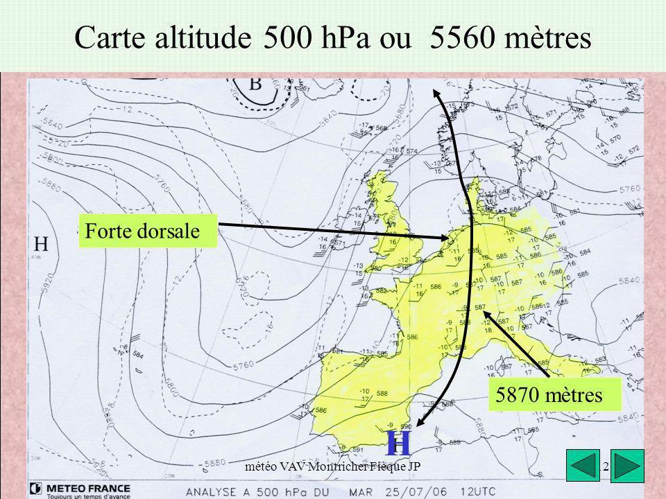 météo VAV Montricher Fièque JP12 Carte altitude 500 hPa ou 5560 mètres Forte dorsale H 5870 mètres