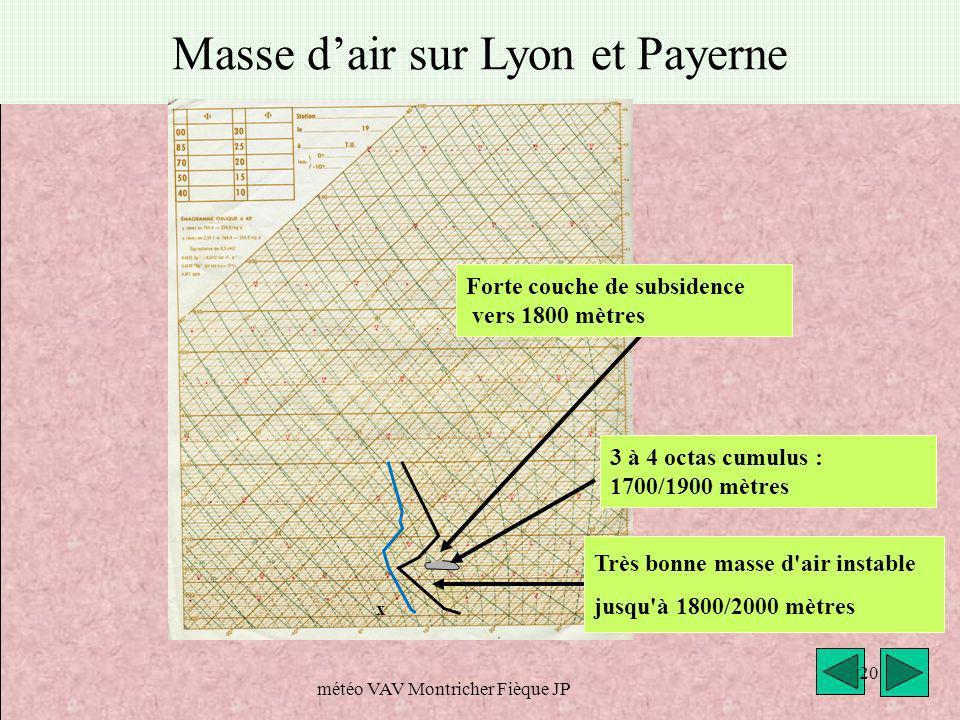météo montagne Fièque JP20 Masse dair sur Lyon et Payerne Forte couche de subsidence vers 1800 mètres x 20 météo VAV Montricher Fièque JP Très bonne m