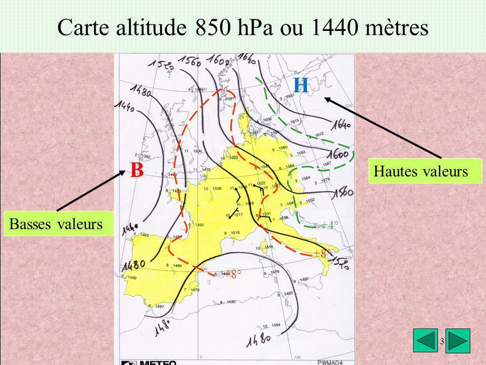 météo VAV Montricher Fièque JP3 Carte altitude 850 hPa ou 1440 mètres Hautes valeurs Basses valeurs +4° +8° H B