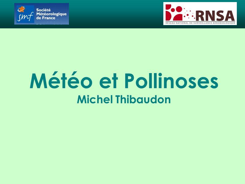 Météo et Pollinoses Michel Thibaudon