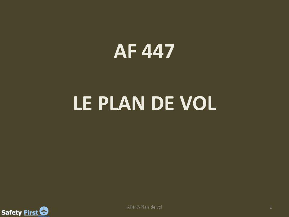 AF 447 LE PLAN DE VOL 1AF447-Plan de vol