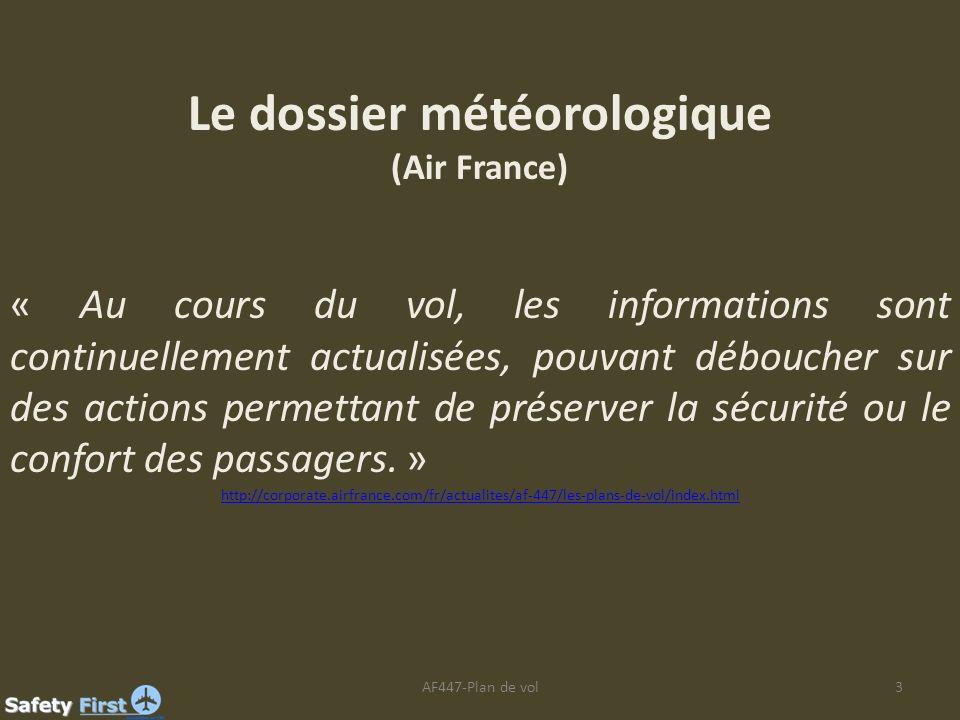 3 Le dossier météorologique (Air France) « Au cours du vol, les informations sont continuellement actualisées, pouvant déboucher sur des actions perme