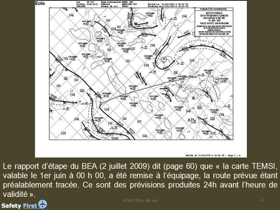AF447-Plan de vol4 Le rapport détape du BEA (2 juillet 2009) dit (page 60) que « la carte TEMSI, valable le 1er juin à 00 h 00, a été remise à léquipa
