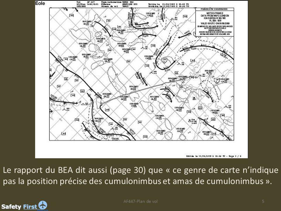 AF447-Plan de vol5 Le rapport du BEA dit aussi (page 30) que « ce genre de carte nindique pas la position précise des cumulonimbus et amas de cumuloni
