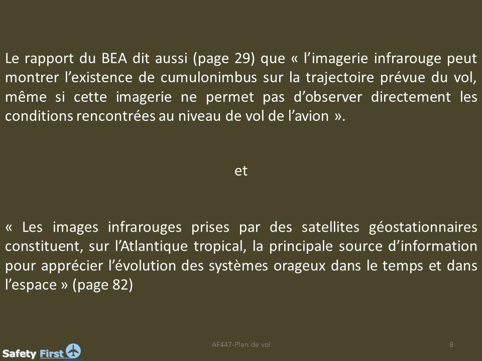 AF447-Plan de vol8 Le rapport du BEA dit aussi (page 29) que « limagerie infrarouge peut montrer lexistence de cumulonimbus sur la trajectoire prévue