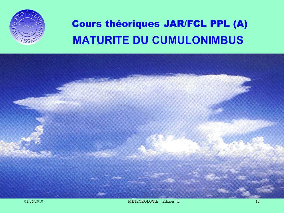 Cours théoriques JAR/FCL PPL (A) 01/06/2010METEOROLOGIE - Edition 4.212 MATURITE DU CUMULONIMBUS