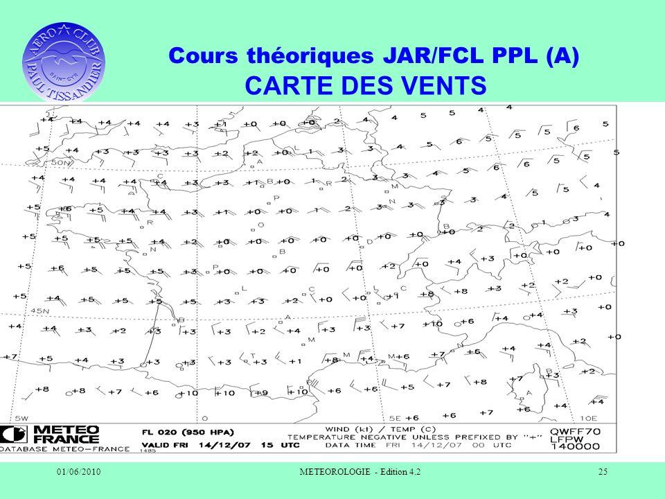 Cours théoriques JAR/FCL PPL (A) 01/06/2010METEOROLOGIE - Edition 4.225 CARTE DES VENTS