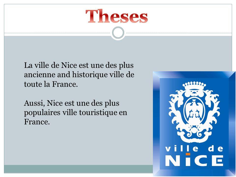 La ville de Nice est une des plus ancienne and historique ville de toute la France. Aussi, Nice est une des plus populaires ville touristique en Franc