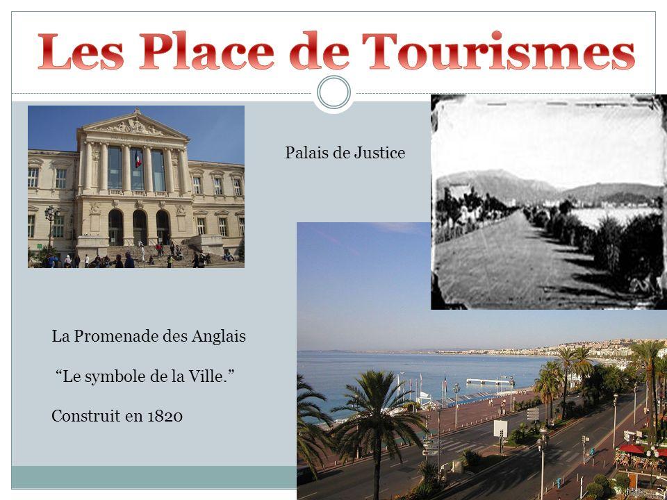 Palais de Justice La Promenade des Anglais Le symbole de la Ville. Construit en 1820