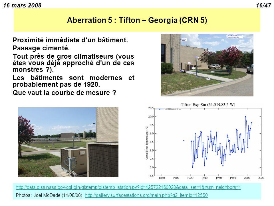 16 mars 200816/47 Aberration 5 : Tifton – Georgia (CRN 5) Proximité immédiate d un bâtiment.