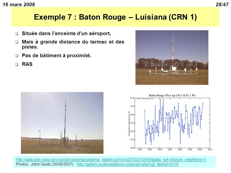 16 mars 200828/47 Exemple 7 : Baton Rouge – Luisiana (CRN 1) Située dans l enceinte d un aéroport, Mais à grande distance du tarmac et des pistes.