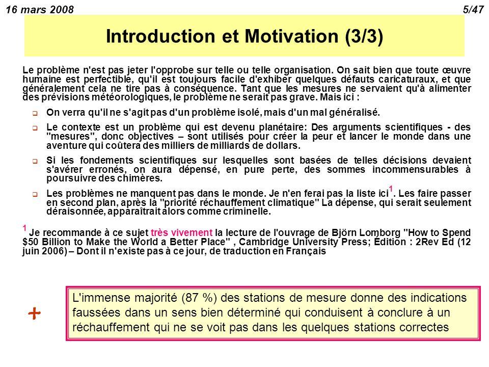16 mars 20085/47 Introduction et Motivation (3/3) Le problème n est pas jeter l opprobe sur telle ou telle organisation.