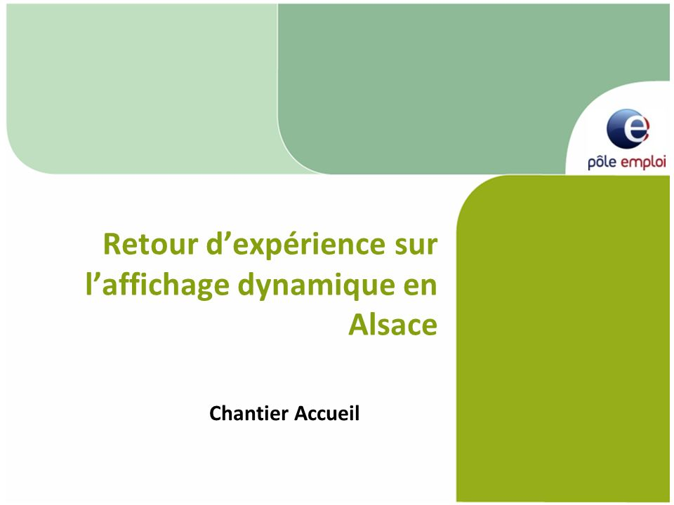 Retour dexpérience sur laffichage dynamique en Alsace Chantier Accueil