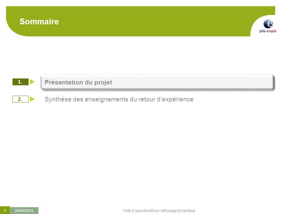 3 26/04/2014 Note dopportunité sur laffichage dynamique Sommaire 1. 2. Présentation du projet Synthèse des enseignements du retour dexpérience