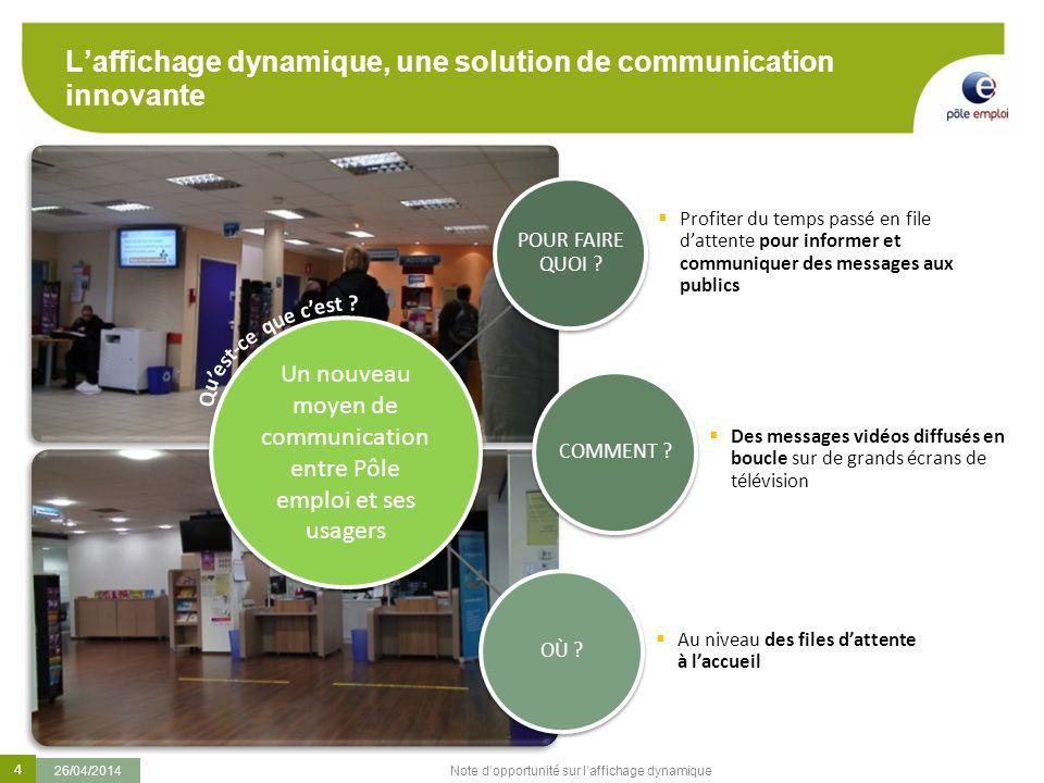 4 26/04/2014 Note dopportunité sur laffichage dynamique Laffichage dynamique, une solution de communication innovante Un nouveau moyen de communicatio