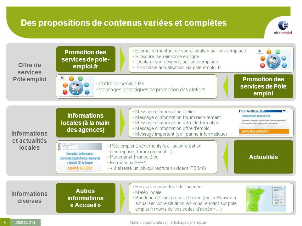 6 26/04/2014 Note dopportunité sur laffichage dynamique Des propositions de contenus variées et complètes Estimer le montant de son allocation sur pol