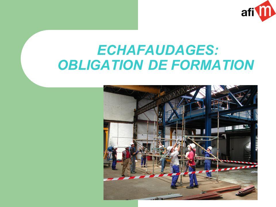 ECHAFAUDAGES: OBLIGATION DE FORMATION