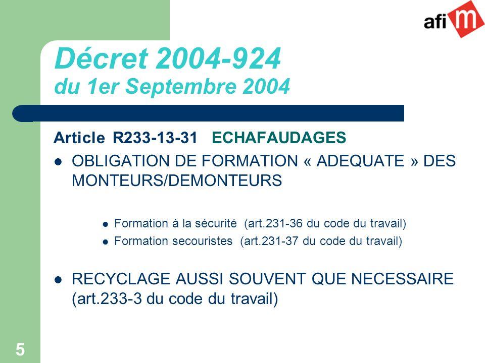 5 Article R233-13-31 ECHAFAUDAGES OBLIGATION DE FORMATION « ADEQUATE » DES MONTEURS/DEMONTEURS Formation à la sécurité (art.231-36 du code du travail)