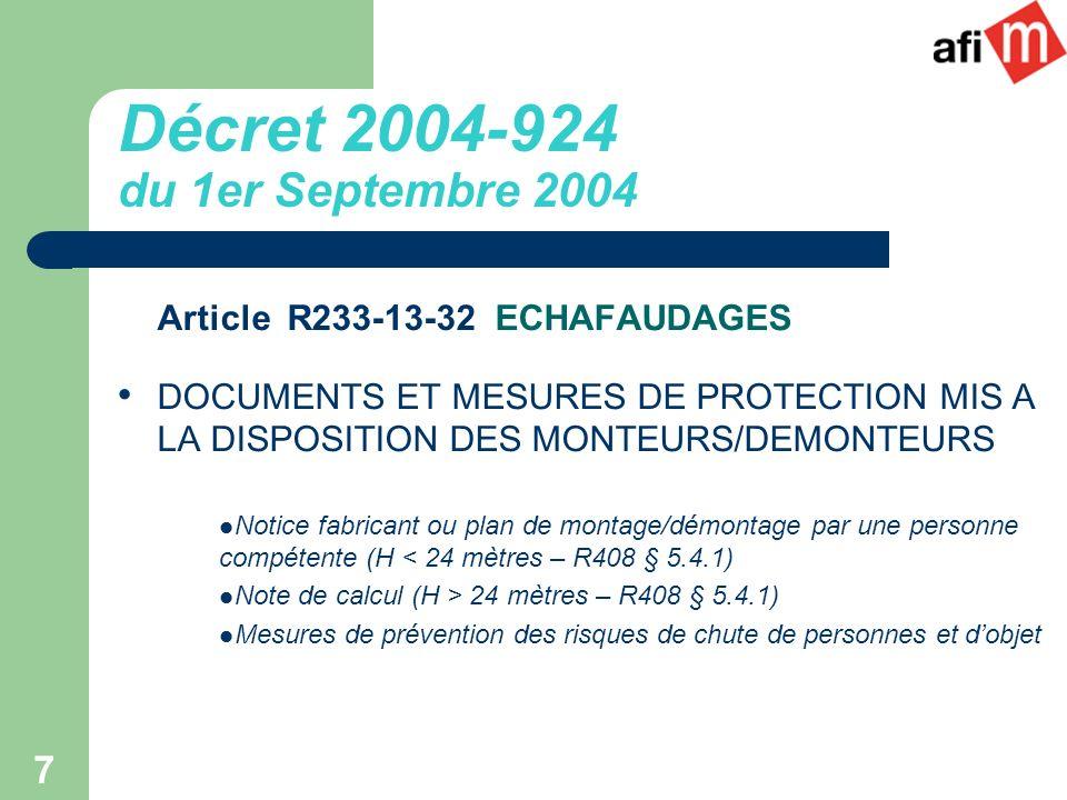 7 Article R233-13-32 ECHAFAUDAGES DOCUMENTS ET MESURES DE PROTECTION MIS A LA DISPOSITION DES MONTEURS/DEMONTEURS Notice fabricant ou plan de montage/