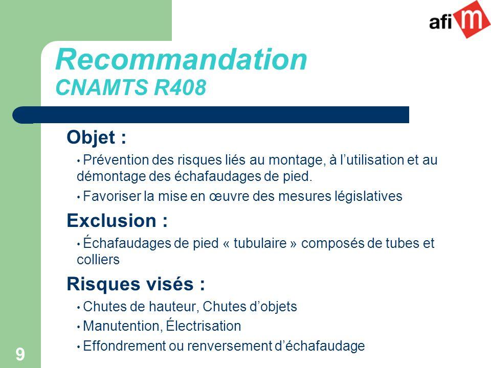9 Objet : Prévention des risques liés au montage, à lutilisation et au démontage des échafaudages de pied. Favoriser la mise en œuvre des mesures légi