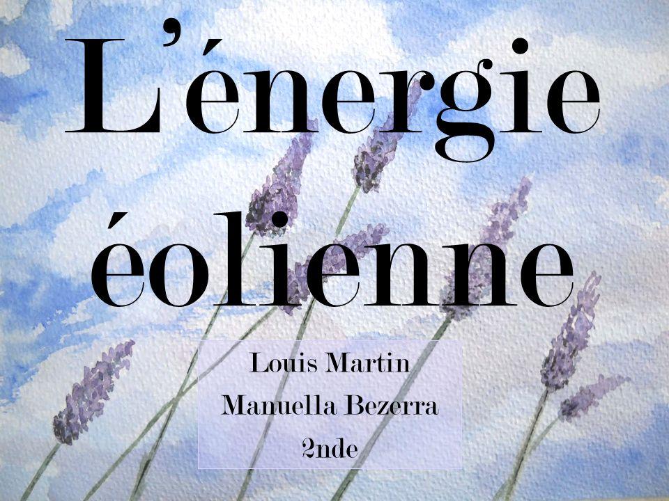 Louis Martin Manuella Bezerra 2nde Lénergie éolienne
