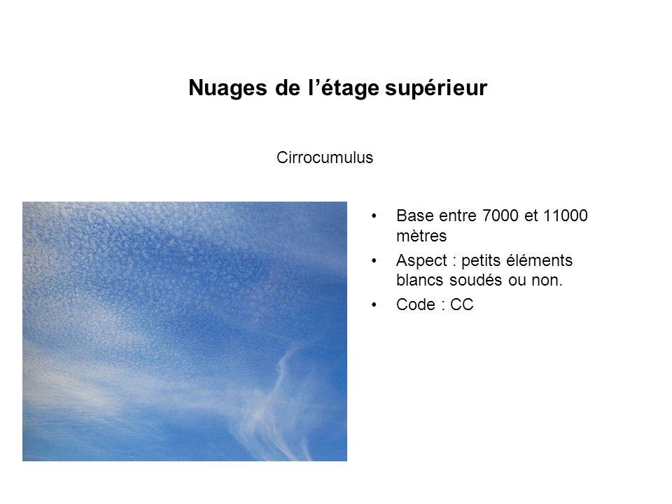 Nuages de létage supérieur Base entre 7000 et 11000 mètres Aspect : petits éléments blancs soudés ou non. Code : CC Cirrocumulus