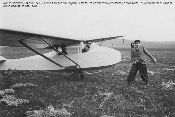 A Oued-Hamimin le 14 avril 1941 – Le PLS 1 sur son B.O. largable. Il est équipé de balancines provisoires en bout d'ailes. Louis Fournel est au câble