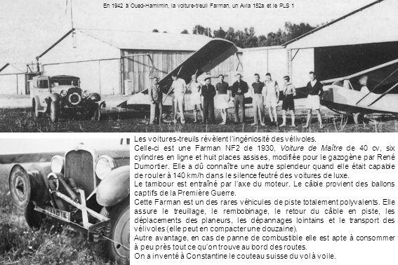 Les voitures-treuils révèlent lingéniosité des vélivoles. Celle-ci est une Farman NF2 de 1930, Voiture de Maître de 40 cv, six cylindres en ligne et h