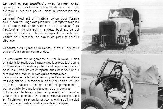 Le treuil et son treuillard : Avec larrivée, après- guerre, des treuils Ford à moteur V8 de 80 chevaux, le système D na plus prévalu dans la conceptio