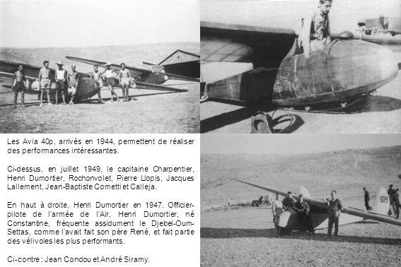 Les Avia 40p, arrivés en 1944, permettent de réaliser des performances intéressantes. Ci-dessus, en juillet 1949, le capitaine Charpentier, Henri Dumo