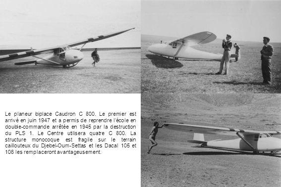 Le planeur biplace Caudron C 800. Le premier est arrivé en juin 1947 et a permis de reprendre lécole en double-commande arrêtée en 1945 par la destruc
