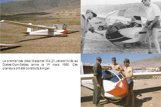 Le premier des deux Wassmer WA 21 Javelot livrés au Djebel-Oum-Settas arrive le 1 er mars 1960. Ces planeurs ont été construits à Alger.