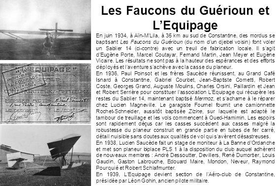 Les Faucons du Guérioun et LEquipage En juin 1934, à Aïn-MLila, à 35 km au sud de Constantine, des mordus se baptisant Les Faucons du Guérioun (du nom