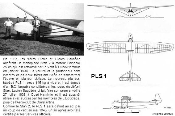 (Réginald Jouhaud) En 1937, les frères Pierre et Lucien Saucède achètent un monoplace Sfan 2 à moteur Poinsard 25 ch qui est retourné par le vent à Ou