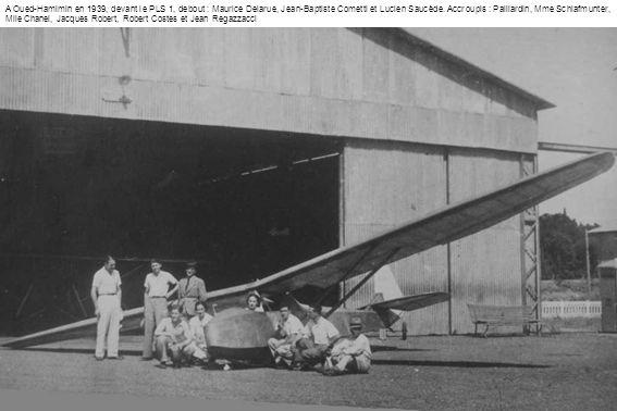 A Oued-Hamimin en 1939, devant le PLS 1, debout : Maurice Delarue, Jean-Baptiste Cometti et Lucien Saucède. Accroupis : Paillardin, Mme Schlafmunter,