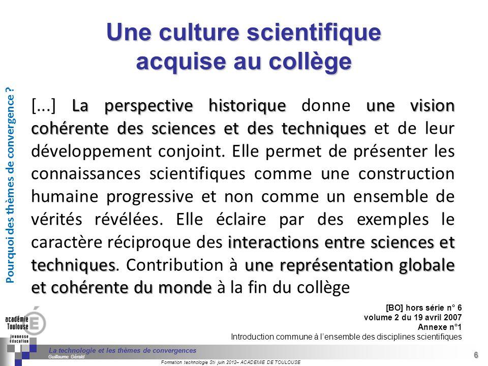 27 Séminaire « Définition de Produits » : méthodologie de définition dune pièce GREC INITIALES Formation technologie Sti juin 2012– ACADEMIE DE TOULOUSE 27 La technologie et les thèmes de convergences Guillaume Gérald Source : http://www.ac-paris.fr/portail/jcms/piapp1_24805/climatologie-et-meteorologie http://www.ac-paris.fr/portail/jcms/piapp1_24805/climatologie-et-meteorologie Sciences de la vie et de la Terre 5ème : laction de lHomme, dans son environnement géologique, influe sur lévolution des paysages (discuter dun exemple local de la responsabilité de lHomme dans la gestion de son environnement géologique).
