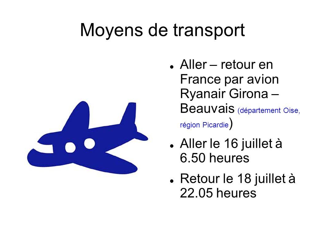 Aller – retour en France par avion Ryanair Girona – Beauvais (département Oise, région Picardie ) Aller le 16 juillet à 6.50 heures Retour le 18 juill