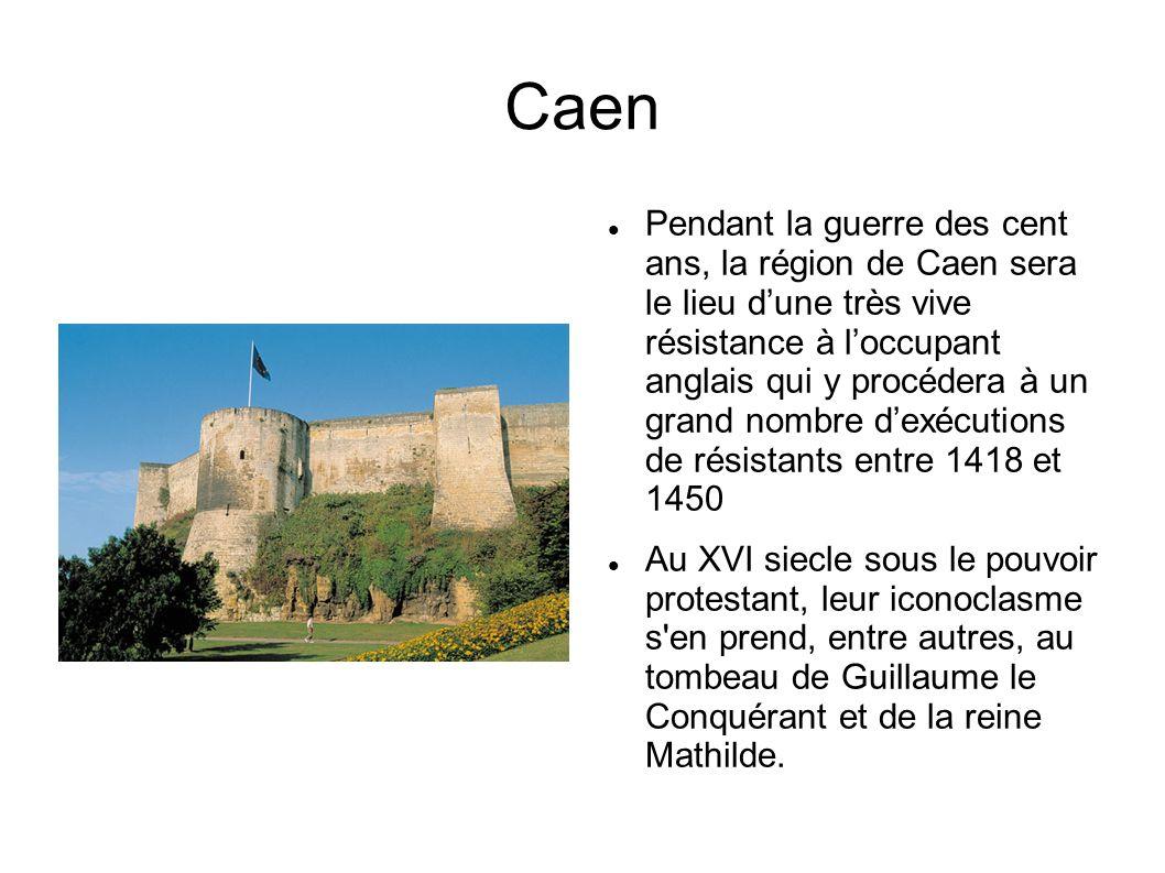 Pendant la guerre des cent ans, la région de Caen sera le lieu dune très vive résistance à loccupant anglais qui y procédera à un grand nombre dexécut