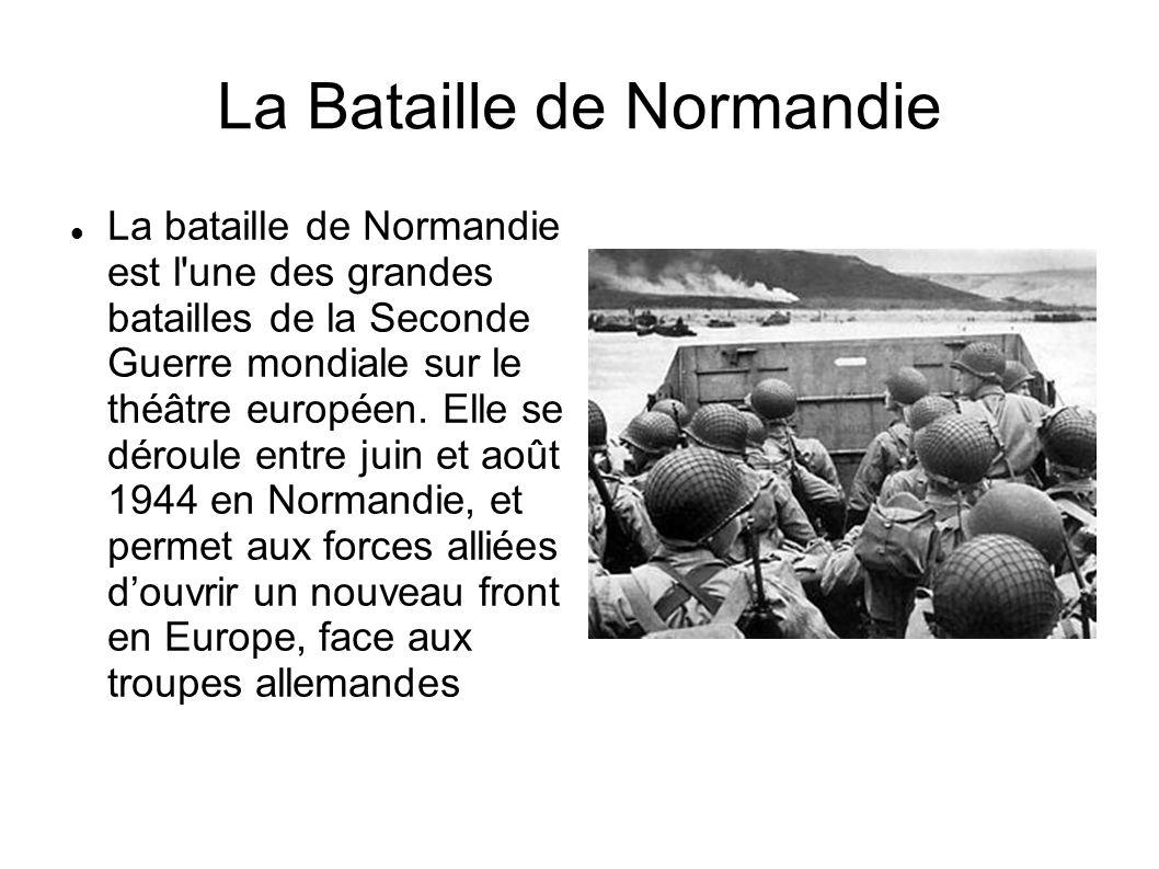 La bataille de Normandie est l'une des grandes batailles de la Seconde Guerre mondiale sur le théâtre européen. Elle se déroule entre juin et août 194