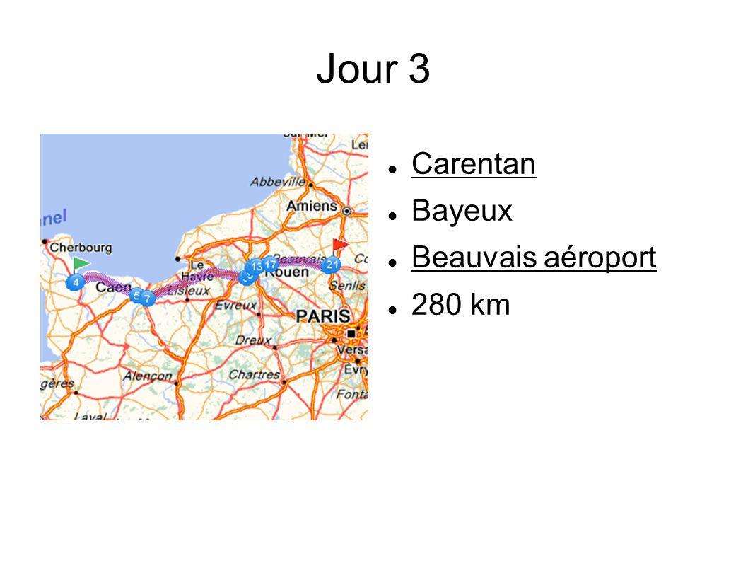 Jour 3 Carentan Bayeux Beauvais aéroport 280 km
