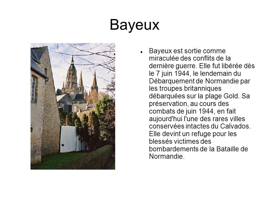 Bayeux Bayeux est sortie comme miraculée des conflits de la dernière guerre. Elle fut libérée dès le 7 juin 1944, le lendemain du Débarquement de Norm