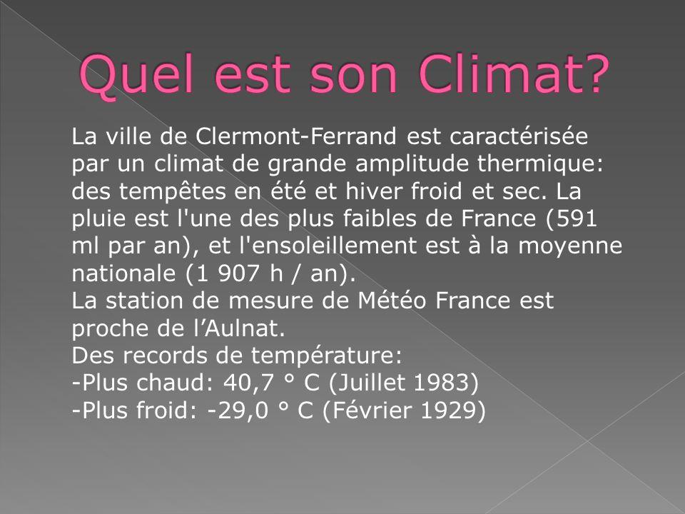 La ville de Clermont-Ferrand est caractérisée par un climat de grande amplitude thermique: des tempêtes en été et hiver froid et sec. La pluie est l'u