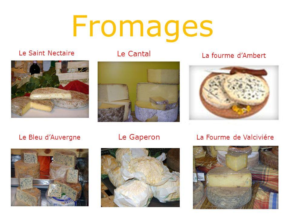 Fromages Le Saint Nectaire Le Cantal La fourme dAmbert Le Bleu dAuvergne Le Gaperon La Fourme de Valciviére